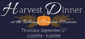 Harvest Dinner at the Bellamy Mansion Museum @ Bellamy Mansion